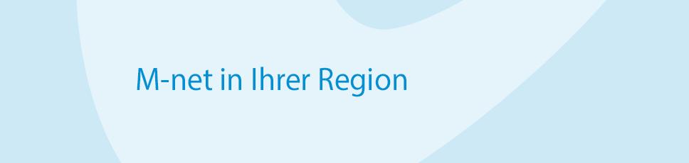 M-net in Ihrer Region